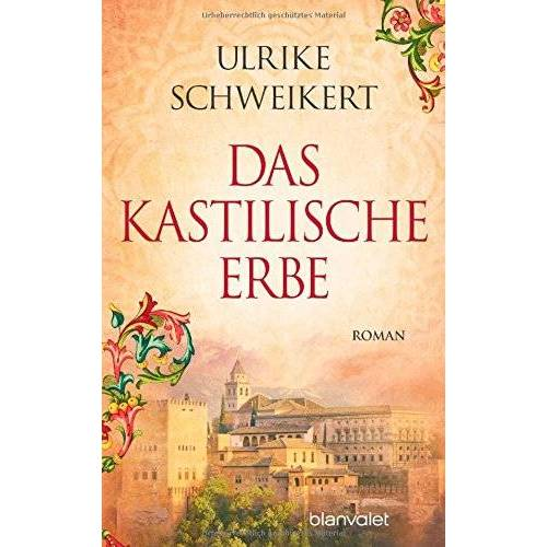 Ulrike Schweikert - Das kastilische Erbe: Roman - Preis vom 18.06.2021 04:47:54 h