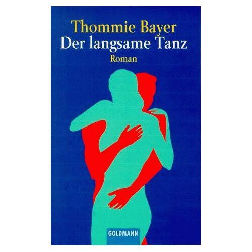 Bayer Der langsame Tanz. - Preis vom 11.06.2021 04:46:58 h