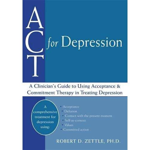Robert Zettle - ACT For Depression: A Clinician's Guide to Using Acceptance & Commitment Therapy in Treating Depression: A Clinician's Guide to Using Acceptance and Commitment Therapy in Treating Depression - Preis vom 19.06.2021 04:48:54 h