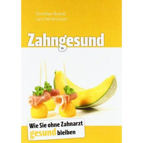 Brandt Zahngesund: Wie Sie ohne Zahnarzt gesund bleiben - Preis vom 22.06.2021 04:48:15 h