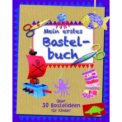 Kath Smith - Mein erstes Bastelbuch: über 30 Bastelideen für Kinder - Preis vom 05.06.2021 04:46:58 h