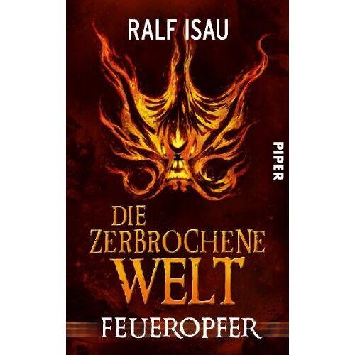 Ralf Isau - Die zerbrochene Welt: Feueropfer (Die zerbrochene Welt 2) - Preis vom 13.06.2021 04:45:58 h
