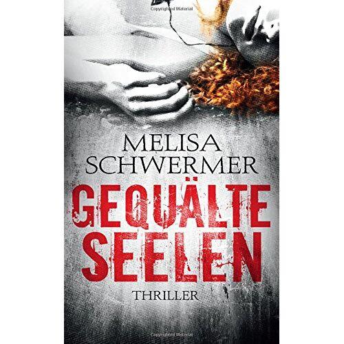 Melisa Schwermer - Gequälte Seelen - Preis vom 15.06.2021 04:47:52 h