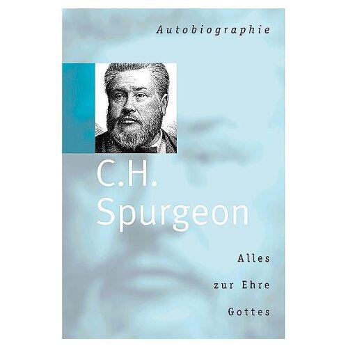 Spurgeon, C. H. - Alles zur Ehre Gottes - Preis vom 29.07.2021 04:48:49 h