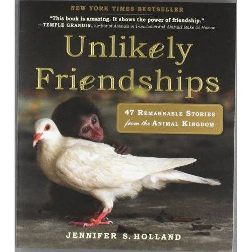 Jennifer Holland - Unlikely Friendships: 47 True Stories of Animal Friendship - Preis vom 15.09.2021 04:53:31 h