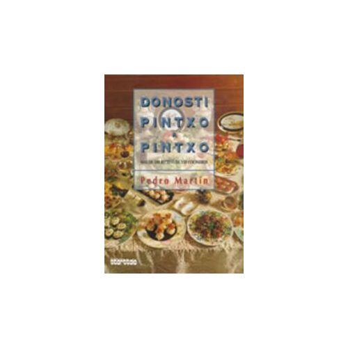 Pedro Martín Vila - Donosti pintxo a pintxo : más de 500 recetas de 150 cocineros (Cocina, Band 11) - Preis vom 21.06.2021 04:48:19 h
