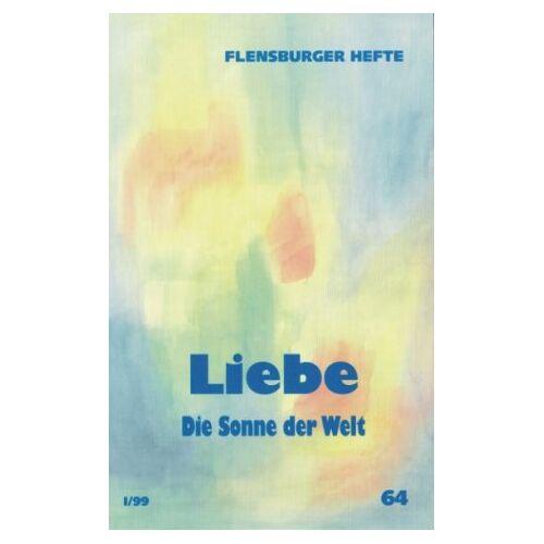 Wolfgang Weirauch - Liebe: Die Sonne der Welt - Preis vom 11.06.2021 04:46:58 h