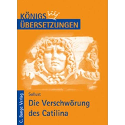 Sallust - Königs Übersetzungen - Die Verschwörung des Catilina: Wortgetreue Übersetzung - Preis vom 21.06.2021 04:48:19 h