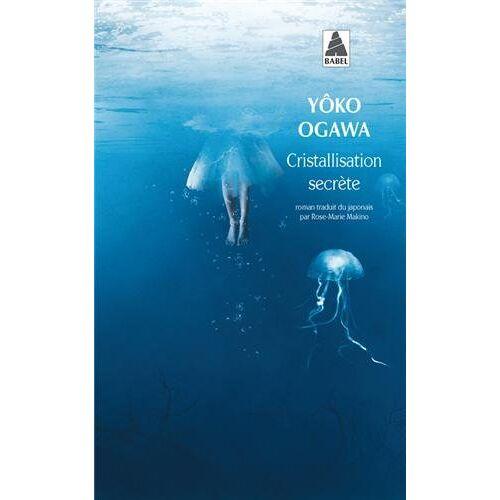 Yoko Ogawa - Cristallisation secrète - Preis vom 12.10.2021 04:55:55 h