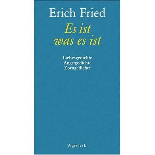 Erich Fried - Es ist was es ist: Liebesgedichte Angstgedichte Zorngedichte - Preis vom 20.06.2021 04:47:58 h