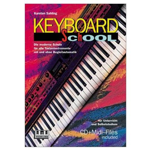 Karsten Sahling - Keyboard School: Die moderne Schule für alle Tasteninstrumente mit und ohne Begleitautomatik. Für Unterricht und Selbststudium - Preis vom 22.06.2021 04:48:15 h