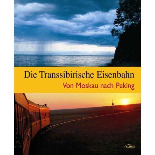 Kathleen Hahnemann - Die Transsibirische Eisenbahn - Von Moskau nach Peking - Preis vom 23.09.2021 04:56:55 h