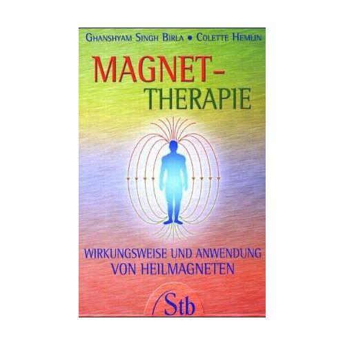 Birla, Ghanshyam Singh - Magnet-Therapie: Wirkungsweise und Anwendung von Heilmagneten - Preis vom 01.08.2021 04:46:09 h