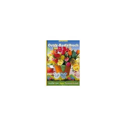 - Bastelspass. Oster-Bastelbuch. Window Color, Papier, Servietten-Technik - Preis vom 28.07.2021 04:47:08 h