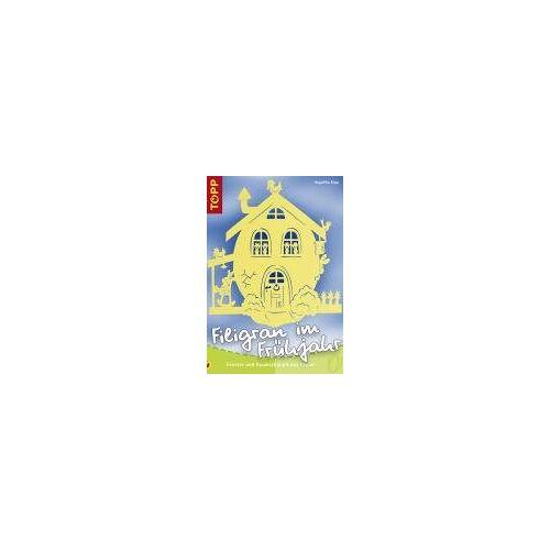 Angelika Kipp - Filigran im Frühjahr: Fenster- und Raumschmuck aus Papier - Preis vom 14.06.2021 04:47:09 h