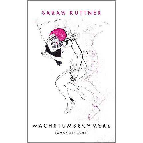Sarah Kuttner - Wachstumsschmerz: Roman - Preis vom 13.06.2021 04:45:58 h