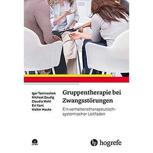 Igor Tominschek - Gruppentherapie bei Zwangsstörungen: Ein verhaltenstherapeutisch-systemischer Leitfaden - Preis vom 02.08.2021 04:48:42 h