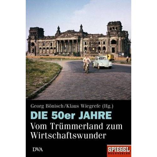 Georg Bönisch - Die 50er Jahre: Vom Trümmerland zum Wirtschaftswunder - Preis vom 02.08.2021 04:48:42 h