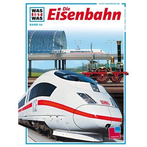 Ursula Bartelsheim - Was ist was, Band 054: Die Eisenbahn - Preis vom 11.10.2021 04:51:43 h