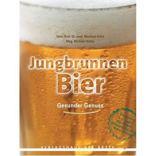 Michael Hlatky - Jungbrunnen Bier. Gesunder Genuss - Preis vom 11.10.2021 04:51:43 h