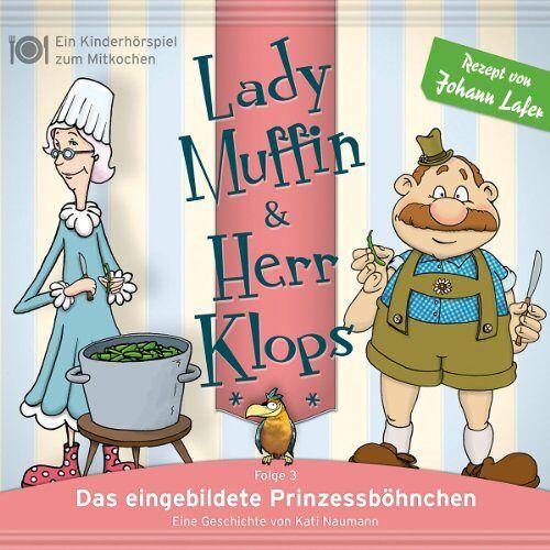 Lady Muffin & Herr Klops - 03: Das Eingebildete Prinzessböhnchen - Preis vom 20.06.2021 04:47:58 h