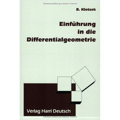 Benno Klotzek - Einführung in die Differentialgeometrie - Preis vom 16.06.2021 04:47:02 h