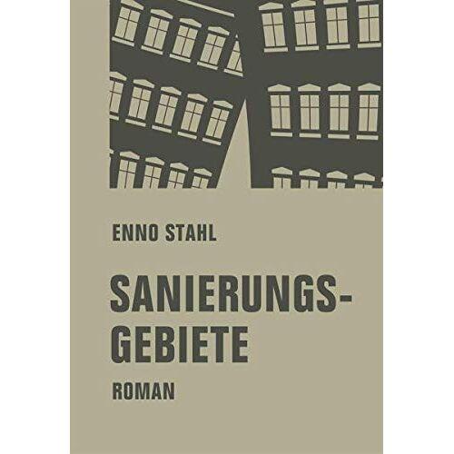 Enno Stahl - Sanierungsgebiete: Roman - Preis vom 21.06.2021 04:48:19 h