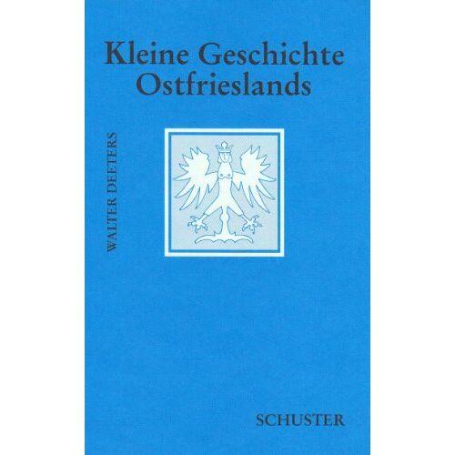 Walter Deeters - Kleine Geschichte Ostfrieslands - Preis vom 22.07.2021 04:48:11 h