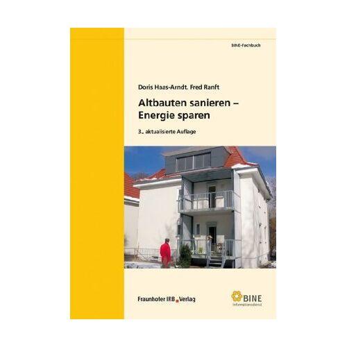 Doris Haas-Arndt - Altbauten sanieren - Energie sparen: Durch Sanierung zum Niedrigenergiehaus - Preis vom 21.06.2021 04:48:19 h