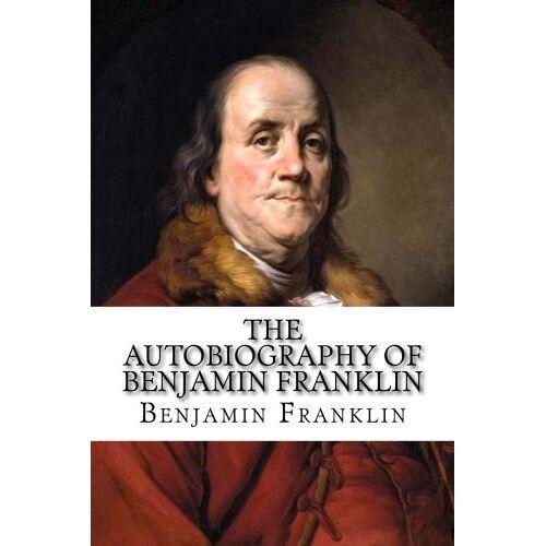 Benjamin Franklin - The Autobiography of Benjamin Franklin - Preis vom 11.06.2021 04:46:58 h