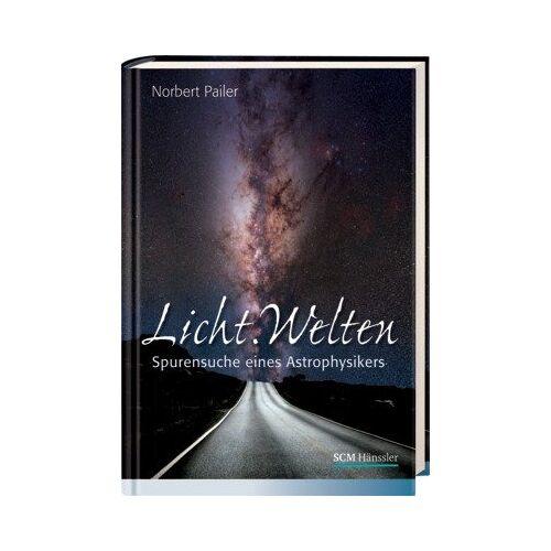 Norbert Pailer - Licht.Welten: Spurensuche eines Astrophysikers - Preis vom 22.06.2021 04:48:15 h