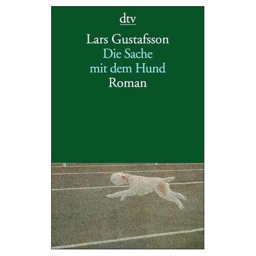 Lars Gustafsson - Die Sache mit dem Hund - Preis vom 11.06.2021 04:46:58 h