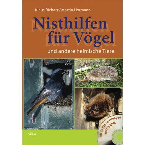 Klaus Richarz - Nisthilfen für Vögel und andere heimische Tiere. Mit 66 Bauanleitungen CD-ROM - Preis vom 21.06.2021 04:48:19 h