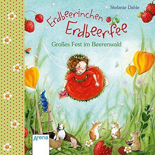 Dahle Erdbeerinchen Erdbeerfee. Großes Fest im Beerenwald. - Preis vom 13.10.2021 04:51:42 h