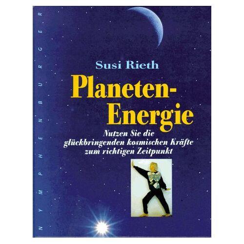 Susanne Rieth - Planeten-Energie. Nutzen Sie die glückbringenden kosmischen Kräfte zum richtigen Zeitpunkt. - Preis vom 22.06.2021 04:48:15 h