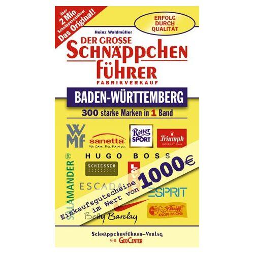 Heinz Waldmüller - Der große Schnäppchenführer Baden-Württemberg. 300 starke Marken in einem Band. Fabrikverkauf - Preis vom 18.06.2021 04:47:54 h