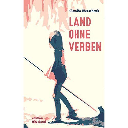 Claudia Bierschenk - Land ohne Verben - Preis vom 15.06.2021 04:47:52 h