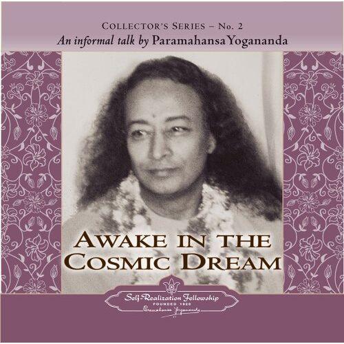 Paramahansa Yogananda - Awake in the Cosmic Dream: An Informal Talk by Paramahansa Yogananda (Collector's Series, Band 2) - Preis vom 16.10.2021 04:56:05 h
