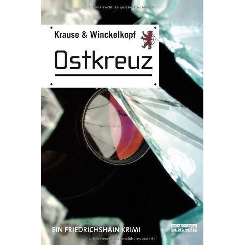 Hans-Ullrich Krause - Ostkreuz: Ein Friedrichshain Krimi - Preis vom 17.05.2021 04:44:08 h