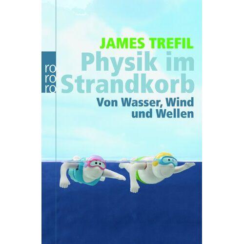 James Trefil - Physik im Strandkorb: Von Wasser, Wind und Wellen - Preis vom 15.09.2021 04:53:31 h