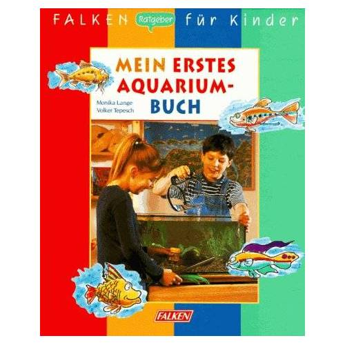 Monika Lange - Mein erstes Aquariumbuch. ( FALKEN Ratgeber für Kinder). - Preis vom 14.06.2021 04:47:09 h