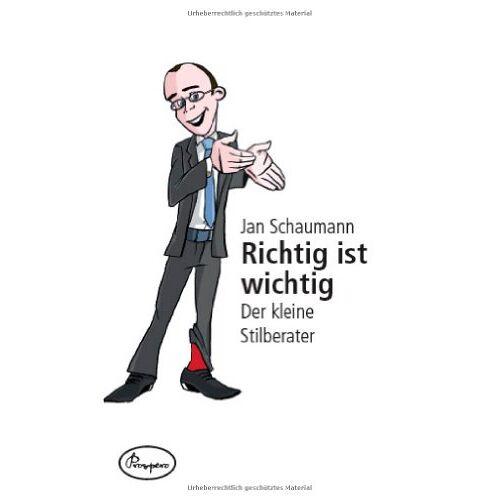 Jan Schaumann - Richtig ist wichtig - der kleine Stilberater - Preis vom 13.06.2021 04:45:58 h
