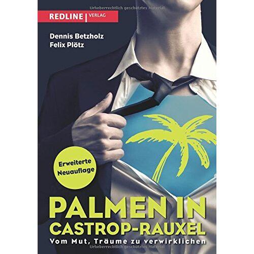 Dennis Betzholz - Palmen in Castrop-Rauxel: Vom Mut, Träume zu verwirklichen - Preis vom 16.06.2021 04:47:02 h