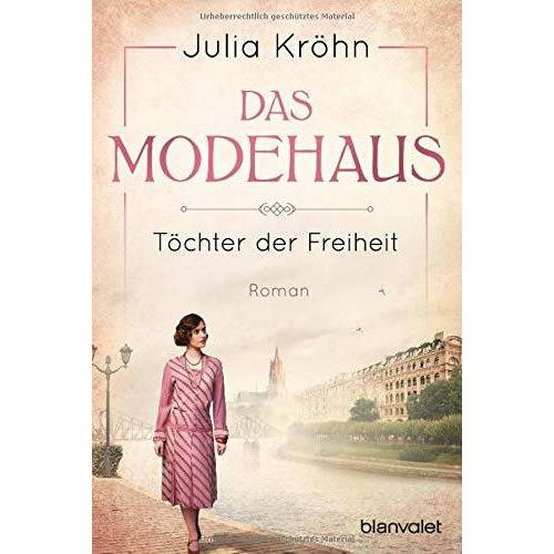 Julia Kröhn - Das Modehaus - Töchter der Freiheit: Roman - Preis vom 22.06.2021 04:48:15 h