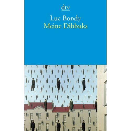 Luc Bondy - Meine Dibbuks: Verbesserte Träume - Preis vom 18.06.2021 04:47:54 h