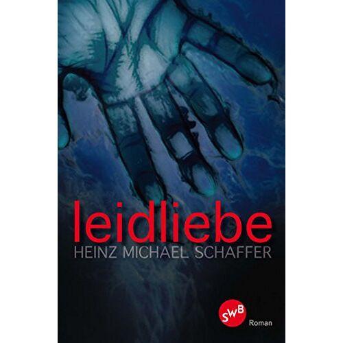 Schaffer, Heinz Michael - Leidliebe - Preis vom 15.06.2021 04:47:52 h