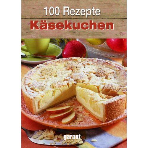 - 100 Rezepte - Käsekuchen - Preis vom 16.06.2021 04:47:02 h