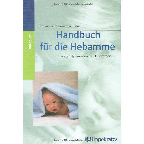 - Handbuch für die Hebamme: Von Hebammen für Hebammen - Preis vom 22.06.2021 04:48:15 h