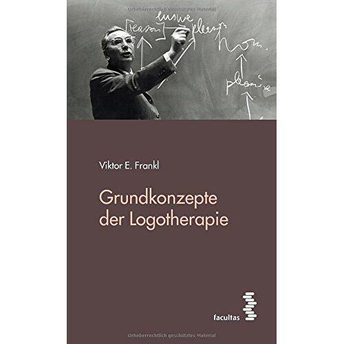 Frankl, Viktor E. - Grundkonzepte der Logotherapie - Preis vom 18.06.2021 04:47:54 h
