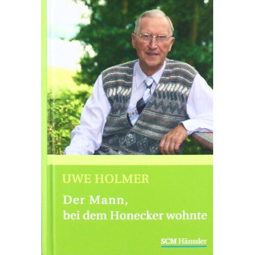 Uwe Holmer - Der Mann, bei dem Honecker wohnte - Preis vom 13.06.2021 04:45:58 h